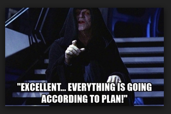 Name:  excellent-everything-is-going-emperor-palpatine-meme.png Views: 56 Size:  245.8 KB
