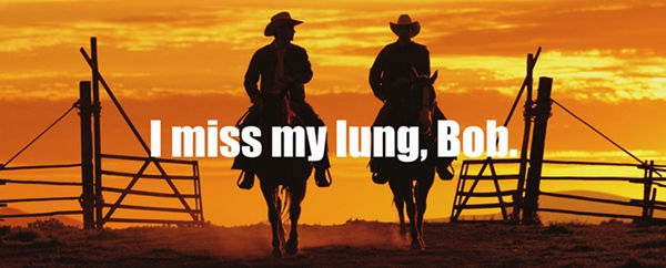 Name:  I-miss-my-lung.jpg Views: 57 Size:  82.4 KB