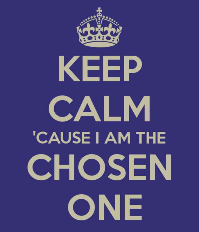 Name:  keep_calm_cause_i_am_the_chosen_one_2.png