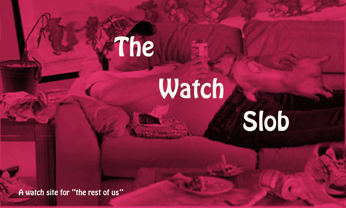 Name:  The Watch Slob.jpg
