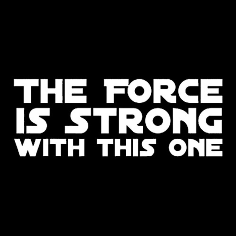 Name:  the_force_is_strong.jpg